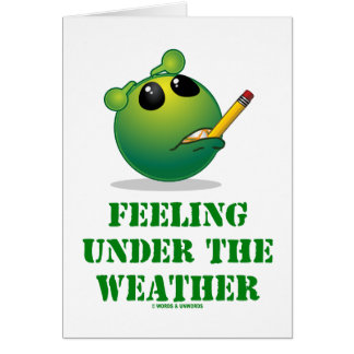 Feeling Under The Weather (Green Alien Attitude) Card