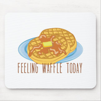 Feeling Waffle Today Mouse Pad