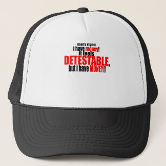 feels bad detestable have money right status behav trucker hat