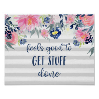 Feels Good to Get Stuff Done   Watercolor Floral Poster