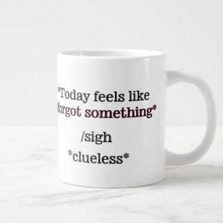 Feels Like I Forgot Something Important Large Coffee Mug
