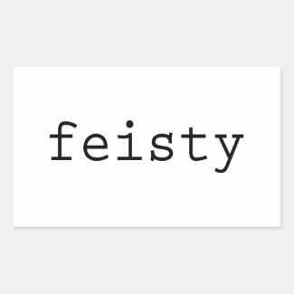 Feisty