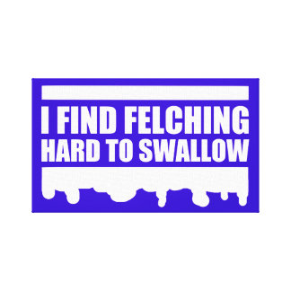 Felching Stretched Canvas Prints