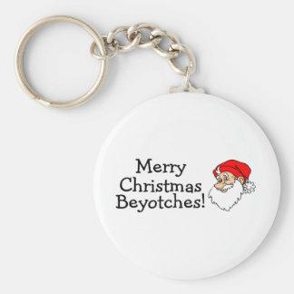 Felices Navidad Beyotches Llaveros