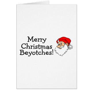 Felices Navidad Beyotches Tarjeta De Felicitación