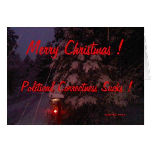 ¡Felices Navidad! ¡La corrección política chupa! Tarjeta De Felicitación