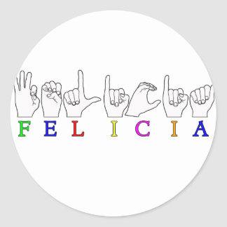 FELICIA   NAME ASL FINGER SPELLED CLASSIC ROUND STICKER