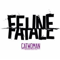 cat woman, feline fatale, hear me roar, cute, girly, super villain, theif, dc comics, gotham city, Photo Sculpture with custom graphic design