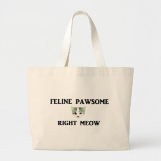 Feline Pawsome Right Meow Large Tote Bag