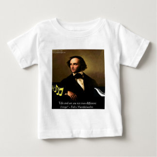 Felix Mendelssohn Life Is Art Quote Gifts & Cards Baby T-Shirt