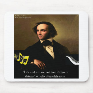 Felix Mendelssohn Life Is Art Quote Gifts & Cards Mouse Pad