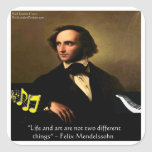 Felix Mendelssohn Life Is Art Quote Gifts & Cards Square Stickers