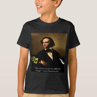 Felix Mendelssohn Life Is Art Quote Gifts & Cards T-Shirt