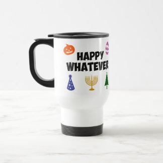 Feliz cualquier día de fiesta taza térmica