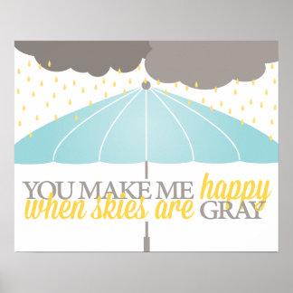 Feliz cuando los cielos son impresión gris posters