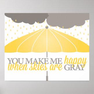 Feliz cuando los cielos son impresión gris póster