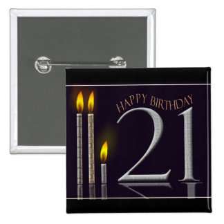 ¡Feliz cumpleaños 21! Pin Cuadrado