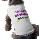 Feliz cumpleaños a mí camisa del mascota camisetas mascota