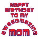 ¡Feliz cumpleaños a mi MAMÁ de AWESOMAZING! Escultura Fotográfica