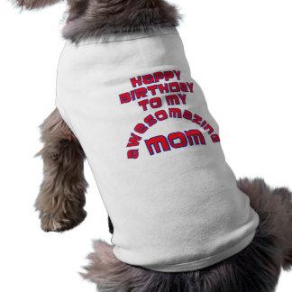 ¡Feliz cumpleaños a mi MAMÁ de AWESOMAZING! Playera Sin Mangas Para Perro