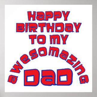 ¡Feliz cumpleaños a mi PAPÁ de AWESOMAZING! Posters