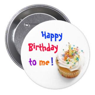 ¡Feliz cumpleaños a mí! Pin Redondo De 3 Pulgadas