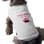 ¡Feliz cumpleaños a mí!!! Ropa De Perro