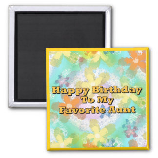 Feliz cumpleaños a mi tía preferida iman para frigorífico