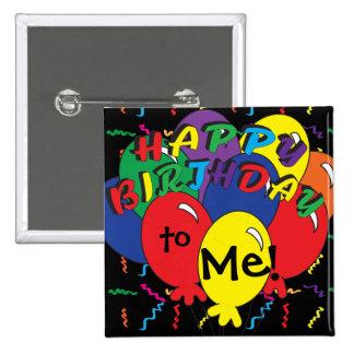 Feliz cumpleaños a mí tiempo del fiesta pin cuadrado