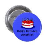 ¡Feliz cumpleaños, América! el 4 de julio Pins