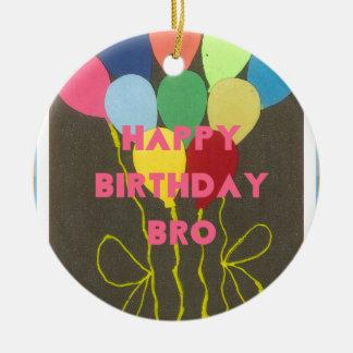 Feliz cumpleaños Bro Adorno Redondo De Cerámica