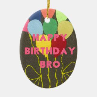 Feliz cumpleaños Bro Adorno Ovalado De Cerámica