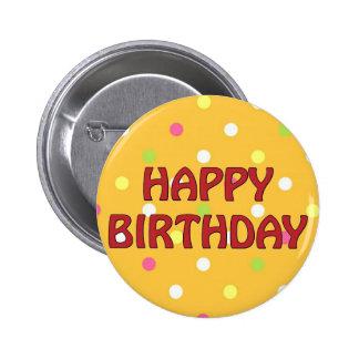 Feliz cumpleaños coloreado multi de los lunares pin redondo de 2 pulgadas