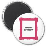 Feliz cumpleaños del marco del marco rosado del fe imanes de nevera