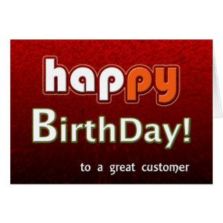 Feliz cumpleaños feliz a un gran cliente tarjeta de felicitación