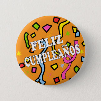Feliz Cumpleanos Happy Birthday in Spanish Pinback Button