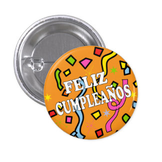 Feliz Cumpleanos Happy Birthday in Spanish Pinback Button