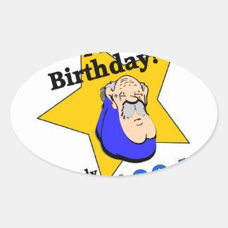 Feliz cumpleaños - soy SOLAMENTE 100 Calcomania Oval