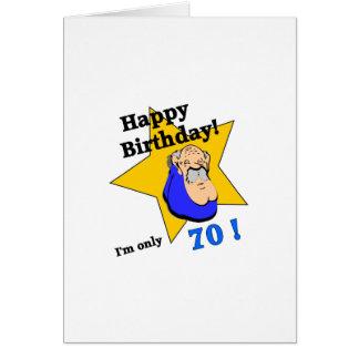 Feliz cumpleaños - soy SOLAMENTE 70.png Tarjeta De Felicitación