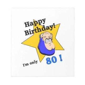 Feliz cumpleaños - soy SOLAMENTE 80.png Libretas Para Notas