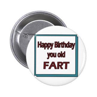 Feliz cumpleaños usted viejo Fart Pins