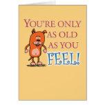 Feliz cumpleaños - viejo como usted sensación tarjetas