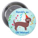 Feliz cumpleaños viejo Weiner Pins