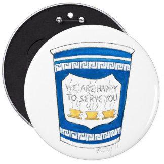Feliz de servirle NYC botón griego de la taza de Pin Redondo De 6 Pulgadas