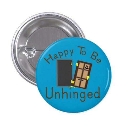 Feliz de unhinged pin