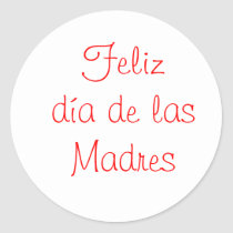 Feliz dia de las Madres Classic Round Sticker