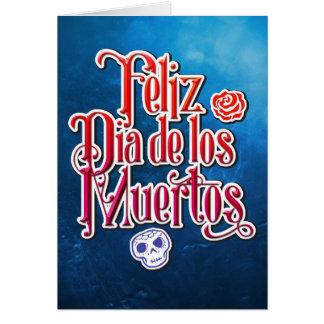 Feliz Dia de los Muertos - Happy Day of the Dead Card