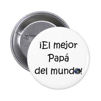 ¡Feliz día del padre - eres el mejor! Pinback Button