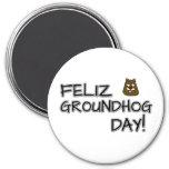 Feliz Groundhog Day! Magnet