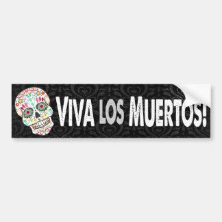 """Feliz Muertos - """"Viva los Muertos!"""" Bumper Sticker"""